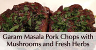 Garam Masala Pork Chops with Mushrooms and Fresh Herbs